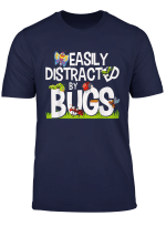 Funny Bug Insects Easily Distracted By Bugs Science T Shirt