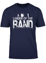 Leader Of The Band T Shirt