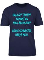 Hallo Tante Deine Schwester Nervt Mich Tshirt Tante Shirt
