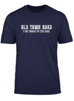 Old Town Road Horses In The Back T Shirt