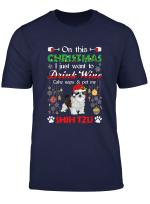 Drink Wine Pet My Shih Tzu Dog Christmas Gift T Shirt