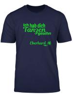 Eberhard Tanzt Mit Cordula Grun Tshirt