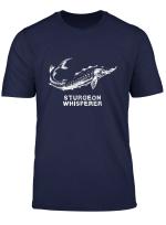 Sturgeon Whisperer Funny Fishing T Shirt
