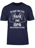 Ich Habe Zwei Titel Papa Und Opa Und Ich Rocke Sie Beide T Shirt