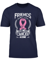Don T Let Friends Fight Cancer Alone Breast Cancer Shirt