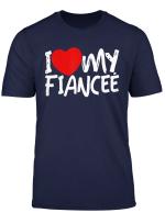 Mens Valentines Day Shirt For Men I Love My Fiancee Tshirt Gift
