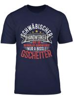 Schwaben Schwabischer Handwerker Humor T Shirt