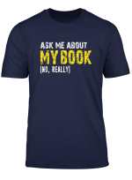 Ask Me About My Book Published Author Writer Distressed T Shirt