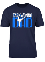 Taekwondo Taekwondo Dad T Shirt