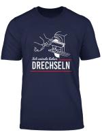 Wurde Lieber Drechseln Drechsler Tischler Schreiner Werker T Shirt