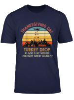 Turkey Drop Thanksgiving Gift Turkey Running Funny T Shirt