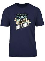 100 Pure Super Granda Funny Mother S Day Grandma Gift T Shirt