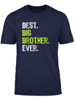 Best Big Brother Bro Ever Older Sibling Funny Gift T Shirt