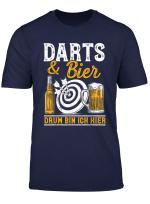 Dartspieler Darts Und Bier Drum Bin Ich Hier Dart Bier Funny T Shirt