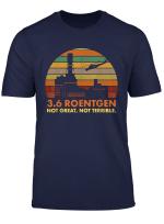 3 6 Roentgen Not Great Not Terrible Vintage Shirt
