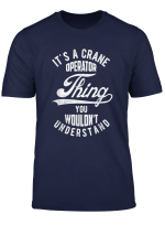 Graphic Design Funny Quote About Crane Operator T Shirt