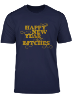 Happy New Year Bitches Neujahr Outfit Lustig Silvester Party T Shirt