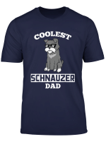 Coolest Schnauzer Dad Funny Father Dog Gift T Shirt