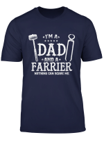 I M A Dad And A Farrier Nothing Can Scare Me T Shirt