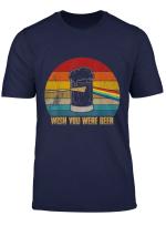 Wish You Were Beer Vintage T Shirt