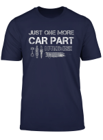 Mens Just One More Car Part I Promise Funny T Shirt
