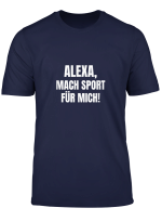 Alexa Mach Sport Fur Mich T Shirt