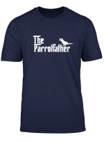 Mens Funny Parrot Owner Gift The Parrot Father Dad Gift T Shirt