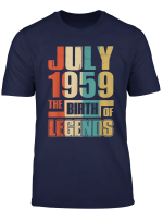 The Birth Of Legends T Shirt 60Th Birthday Gift July 1959