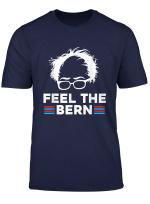 Feel The Bern Bernie Sanders 2020 Funny T Shirt