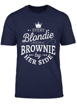 Every Blondie Needs A Brownie By Her Side T Shirt