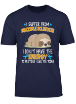 Multiple Sclerosis Ms Awareness Sloth Gift T Shirt