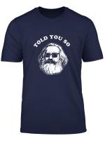 Karl Marx Told You So T Shirt Kommunismus Sozialismus Marxistischer