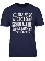 Spruche Fun T Shirt Ich Bleibe So Wie Ich Bin Damen Herren