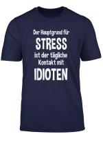 Idioten T Shirt Der Hauptgrund Fur Stress Tshirt
