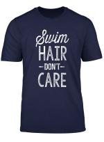 Swim Hair Don T Care Shirt Funny Swimmer Gift Tshirts