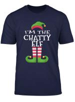 I M The Chatty Elf T Shirt Family Matching Funny Christmas T Shirt