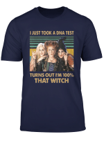 I Just Took A Dna Test Turns Out I M 100 That Witch T Shirt