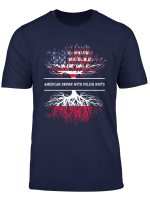 American Grown With Polish Roots T Shirt Poland Tee