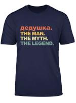 Dedushka The Man The Myth The Legend Funny Russian Grandpa T Shirt