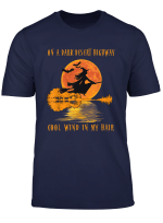 On A Dark Desert Highway Witch Feel Cool Wind In My Hair T Shirt