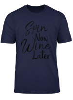 Funny Spinning Class Gift For Women Spin Now Wine Later T Shirt