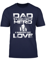 Herren Dad A Sons First Hero A Daughters First Love T Shirt Father T Shirt