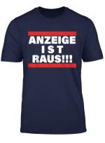 Anzeige Ist Raus Meme Fur Alman Phil Laude Spruche T Shirt