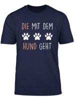 Die Mit Dem Hund Geht Spruch Tshirt Fur Damen Lustig Cool