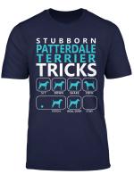 Patterdale Terrier T Shirt Stubborn Patterdale Tricks Tee