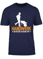 Lustiger Spruch Handwerk Dafur Gibt Es Keine App Handwerker T Shirt