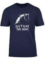Don T Poke The Bear T Shirt