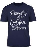 Cute Golden Retriever Gift Property Of A Golden Retriever T Shirt
