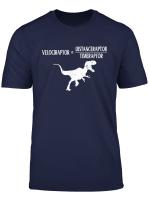 Distanceraptor Timeraptor Velociraptor Dinosaur Funny Dino T Shirt