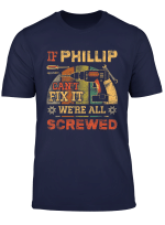 If Phillip Can T Fix It We Re All Screwed Vintage T Shirt